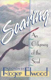 Soaring: An Odyssey of the Soul