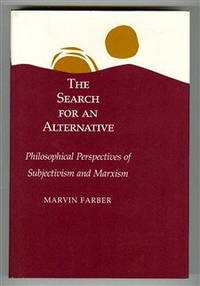 The Search for an Alternative: Philosophical Perspectives of Subjectivism and Marxism