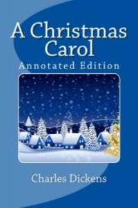 A Christmas Carol (Annotated Edition) by Charles Dickens - Paperback - 2011-07-01 - from Books Express (SKU: 146622925X)