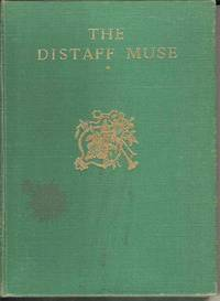 The Distaff Muse.  An Anthology of poetry written by womed.