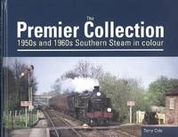 The Premier Collection - 1950s and 1960s Southern Steam in Colour