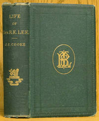 A Life of General Robert E. Lee (1876 D. Appleton printing) by  John Esten Cooke - Hardcover - Reprint.  - 1876 - from Schroeder's Book Haven (SKU: E1856)