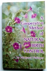 A cooperative method of natural birth control by Margaret Nofziger - Paperback - 3rd Edition - 1979 - from ThatBookGuy and Biblio.com