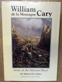 William de la Montagne Cary: Artist on The Missouri River