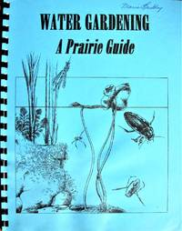 image of Water Gardening. A Prairie Guide