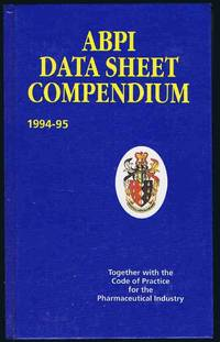 ABPI Data Sheet Compendium 1994-95. Together With the Code of Practice for the Pharmaceutical...