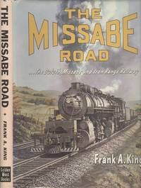The Missabe Road - The Duluth, Missabe and Iron Range Railway.