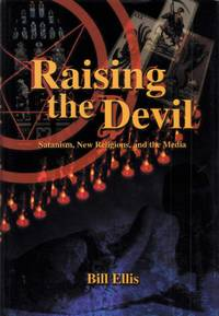 image of Raising the Devil Satanism, New Religions, and the Media