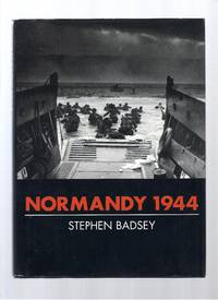 The D-Day Invasion Normandy 1944: Allied Landings And Breakout