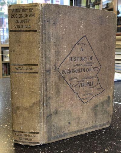 Dayton, VA: Ruebush-Elkins Company, 1912. First Edition. Hardcover. Octavo, 466 pages; G+; full ligh...