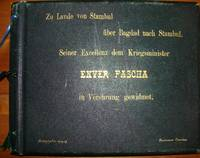 Photographs album of the Rail way of Bagdad made and dedicated by the photographer to Enver Pasha, the general commander of the Ottoman Army durning the First world war
