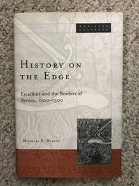 History on the Edge: Excalibur and the Borders of Britain, 1100-1300