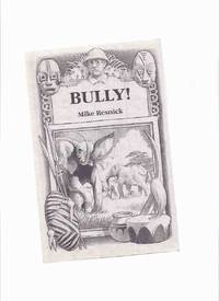 Bully -by Mike Resnick --a Signed Copy