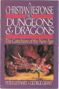 A Christian Response to Dungeons & Dragons by Peter Leithart & George Grant - 1987
