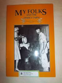 My Folks and the Family Farms: A Treasury of Farm Stories Submitted by Readers of Capper's...