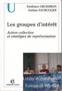 Les groupes d'intérêt.  Action collective et stratégies de représentation.