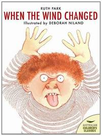 When the Wind Changed (Australian Children's Classics)