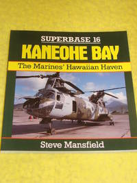 Osprey Aerospace, Superbase 16, Kaneohe Bay, The Marine's Hawaiian Haven