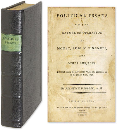 Vialibri  Political Essays On The Nature And Operation Of Money Public Notable Essays By A Notable Early American Economist And Political Thinker  Webster Pelatiah  Political Essays On The Nature