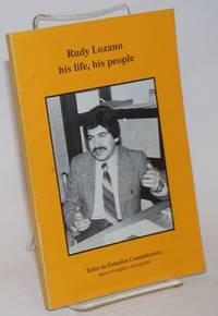Rudy Lozano: his life, his people