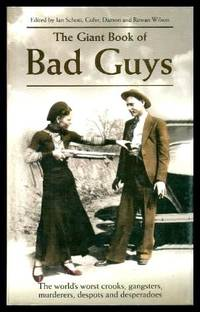 image of THE GIANT BOOK OF BAD GUYS - The World's Worst Crooks, Gangsters, Murderers, Despots and Desperadoes
