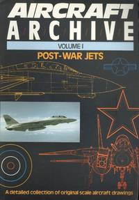 Aircraft Archive - Post-War Jets Volume 1 : A detailed collection of original scale aircraft Drawings