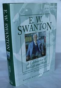 E. W. Swanton. A Celebration of his Life and Work