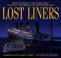 image of Lost Liners : From the Titanic to the Andrea Doria: The Ocean Floor Reveals It's Greatest Lost Ships