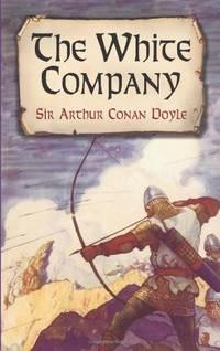 The White Company (Dover Books on Literature & Drama)