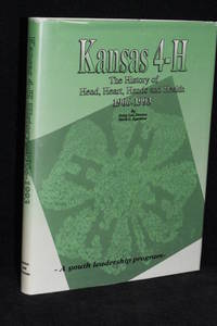 image of Kansas 4-H; The History of Head, Heart, Hands, and Health 1906-1993