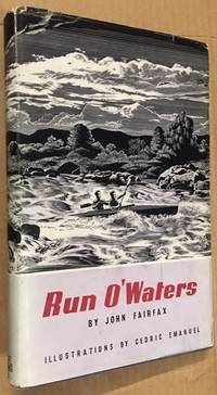 Run O'Waters: Tales of Australian Country, People and Places; the Lisp of Rivers and the Song...