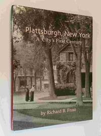 image of Plattsburgh, New York:  A City's First Century