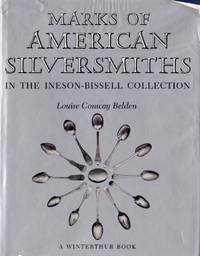 Marks of American Silversmiths in the Ineson-Bissell  Collection