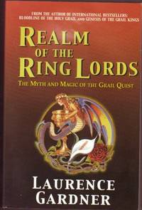 "Realm of the Ring Lords: The Myth and Magic of the Grail Quest ...by the Author of ""Bloodline of the Holy Grail"" and ""Genesis of the Grail Kings"""