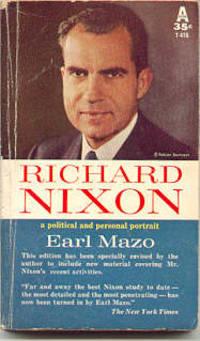 RICHARD NIXON A Political and Personal Portrait, Mazo, Earl