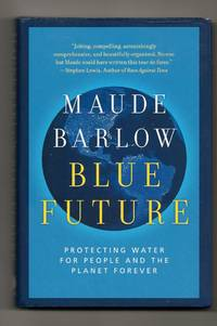 Blue Future by  Maude Barlow - Signed First Edition - 2013 - from Sparkle Books (SKU: 003275)