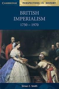 British Imperialism 1750 1970
