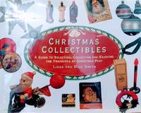 image of Christmas Collectibles:  A Guide to Selecting, Collecting, and Enjoying  the Treasures of Christmas Past
