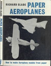 Paper Aeroplanes: How to Make Aeroplane Models from Paper