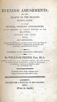 Evening Amusements; or, the Beauty of the Heavens Displayed ... Several Striking Appearnces ... During the Year 1811