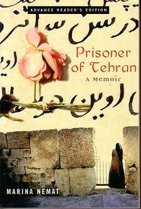 Prisoner of Tehran - A Memoir / ADVANCED READING COPY WITH PUBLISHER'S CARD LAID IN