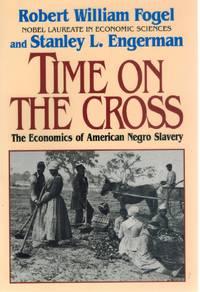 TIME ON THE CROSS The Economics of Negro Slavery
