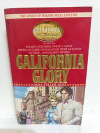 image of CALIFORNIA GLORY (Holts: an American Dynasty)