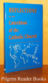 Reflections on the Catechism of the Catholic Church.