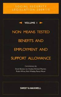 Social Security Legislation 2009/2010 Volume 1:: Non Means Tested Benefits and Employment and Support Allowance