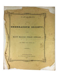 Catalogue of the Memorandum Society, in the Mount Holyoke Female Seminary, For Fifteen Years, Ending 1852