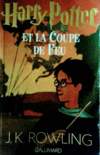 HARRY POTTER ET LA COUPE DE FEU (HARRY POTTER and the Goblet of Fire IN FRENCH