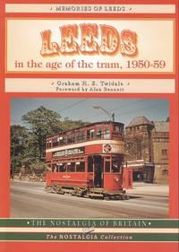 Leeds in the Age of the Tram 1950 - 59 (The Nostalgia Collection)