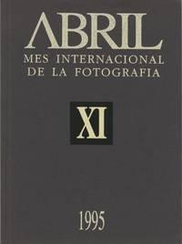 ABRIL: MES INTERNACIONAL DE LA FOTOGRAFIA, XI, 1995