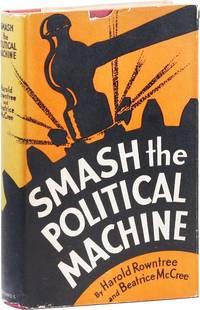 Smash the Political Machine